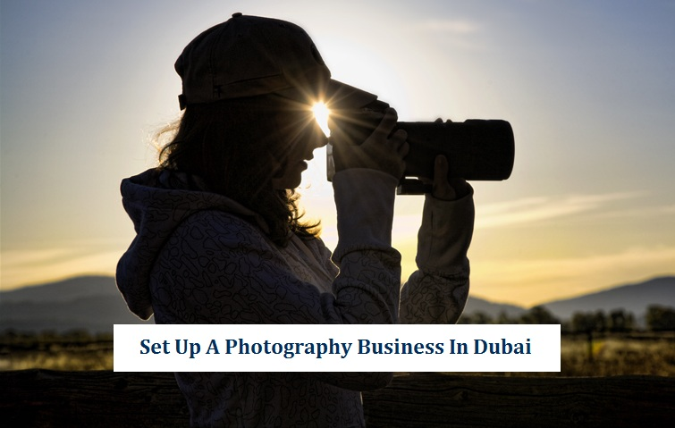 Photography Business Setup Dubai