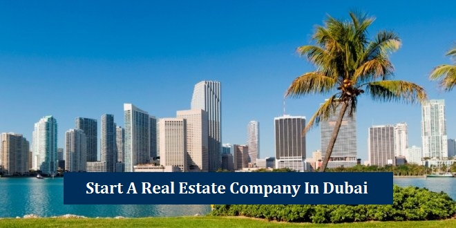Start Real Estate Company Dubai