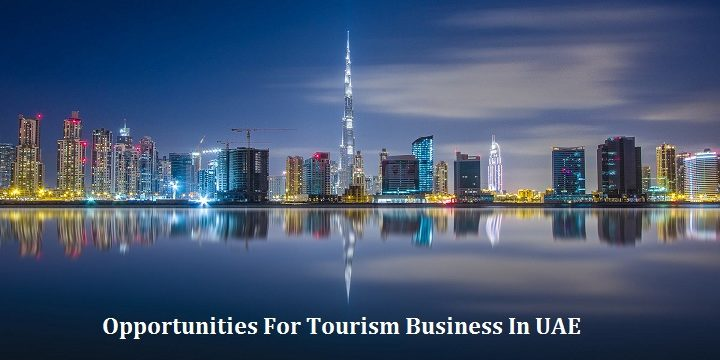 Opportunities For Tourism Business In UAE