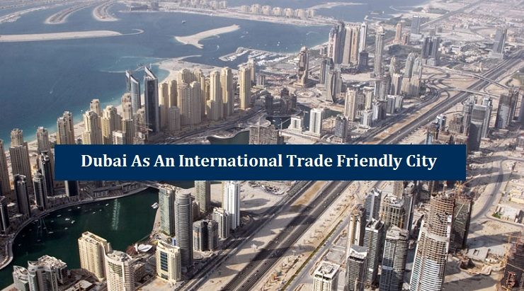 Dubai International Trade Friendly City