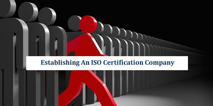 Establishing An ISO Certification Company