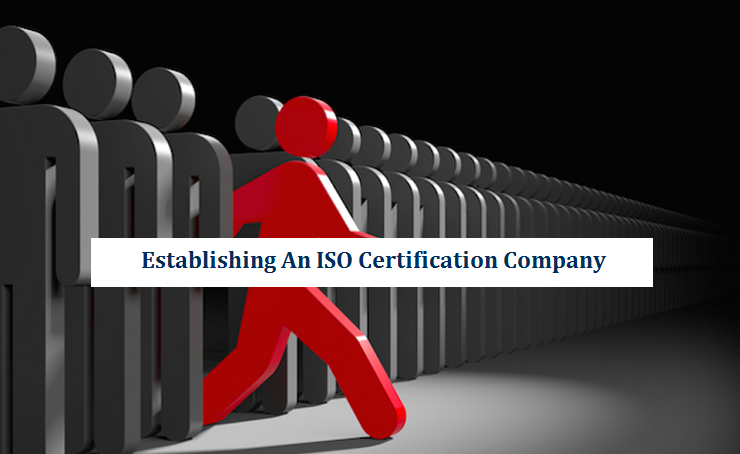 Establishing An ISO Certification Company