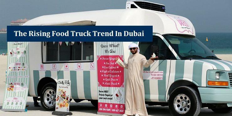 Rising Food Truck Trend in Dubai