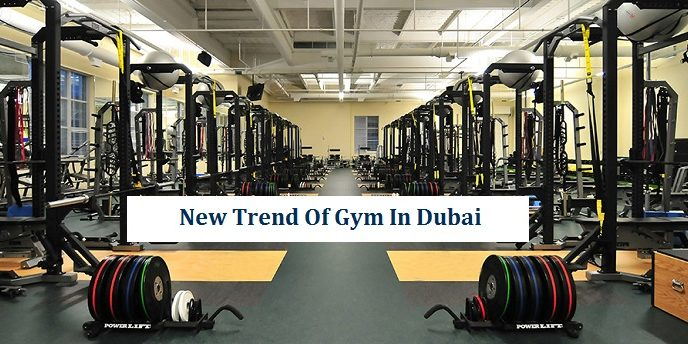 New Trend of Gym in Dubai