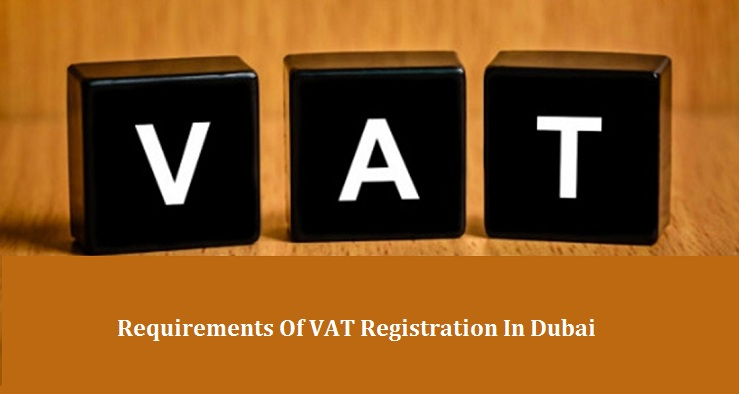 Requirements VAT Registration in Dubai