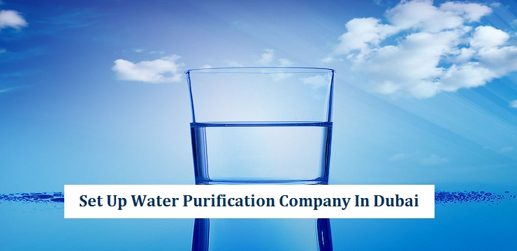 Setup Water Purification Company in Dubai