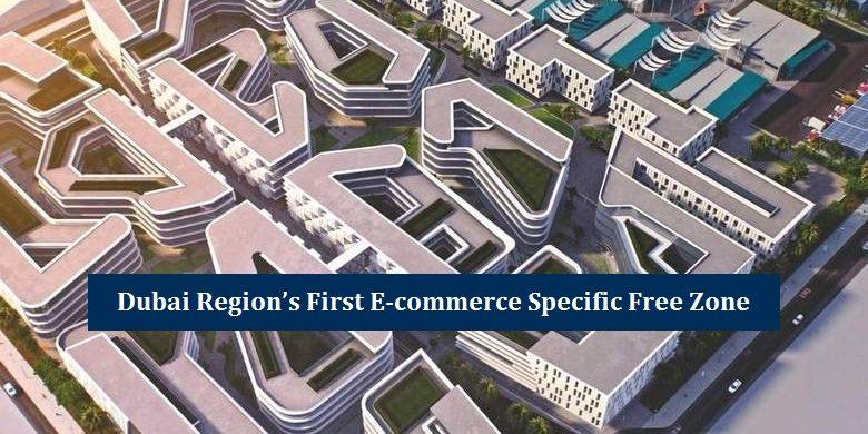 Dubai first E-Commerce Free Zone