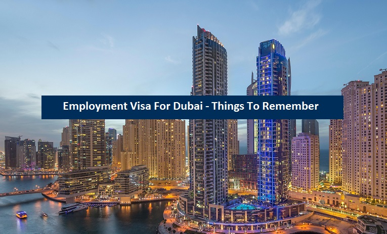 Employment Visa Dubai - Things Remember
