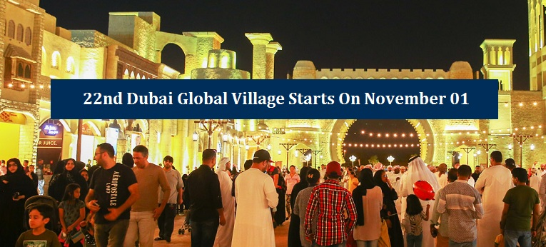 22nd Dubai Global Village starts November 01