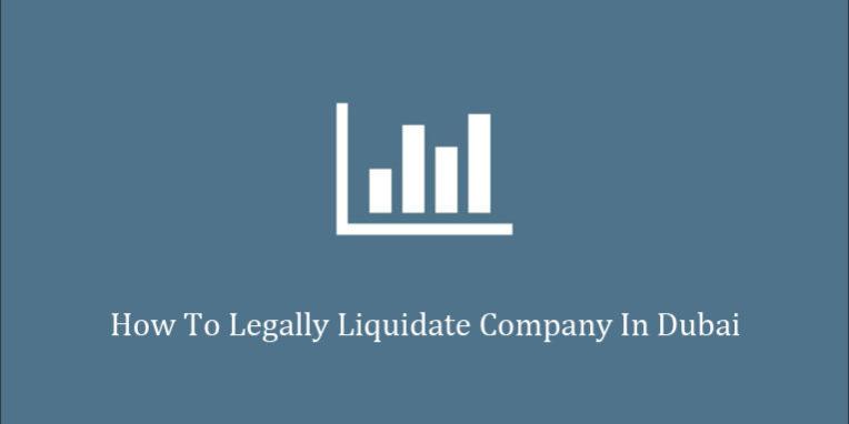 Legally liquidate company Dubai