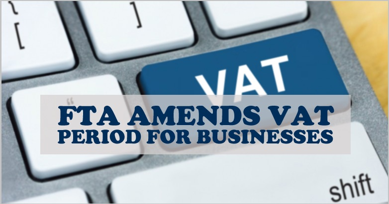 FTA Amends VAT Period Businesses