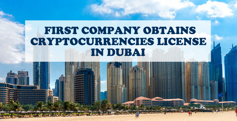 Company Obtains Cryptocurrencies License In Dubai