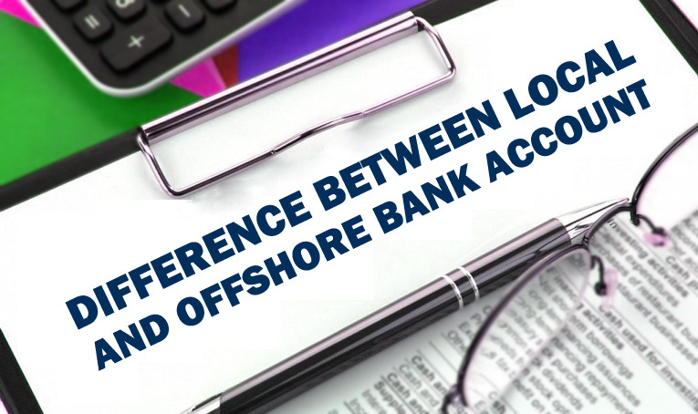 Difference Between Local And Offshore Bank Account