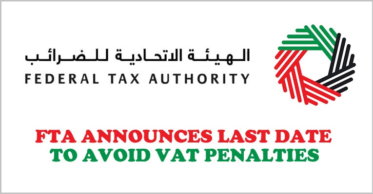 FTA Last Date Avoid VAT Penalties