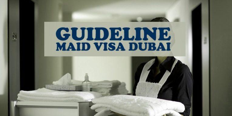 Guideline For Maid Visa In Dubai