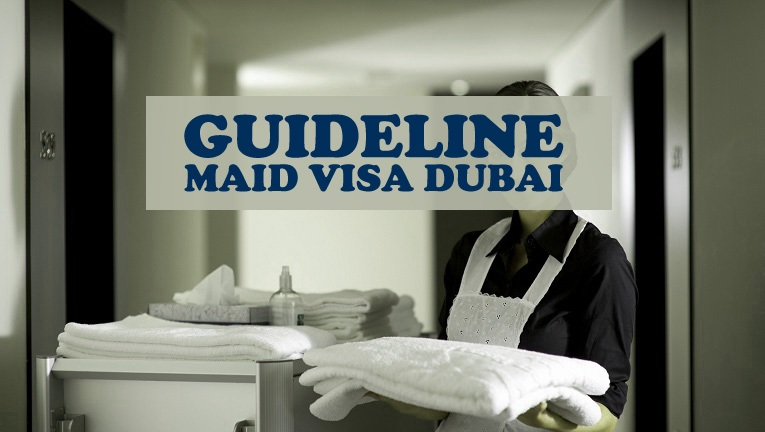 Guideline For Maid Visa In Dubai