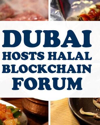 Dubai Hosts Halal Blockchain Forum