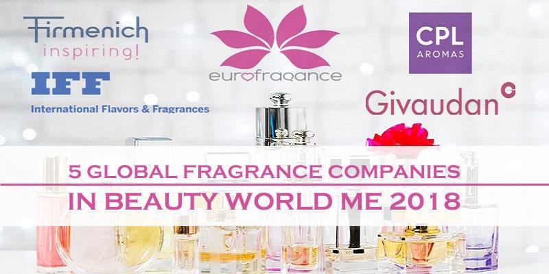 5 Global Fragrance Companies In Beauty World ME 2018