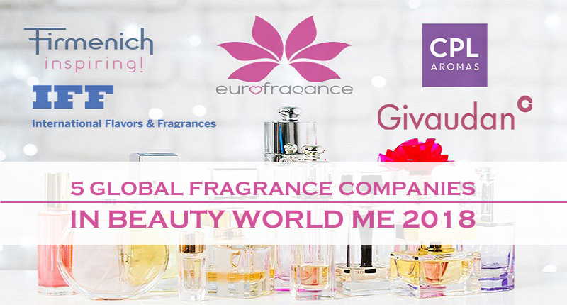 5 Global Fragrance Companies In Beauty World ME 2018