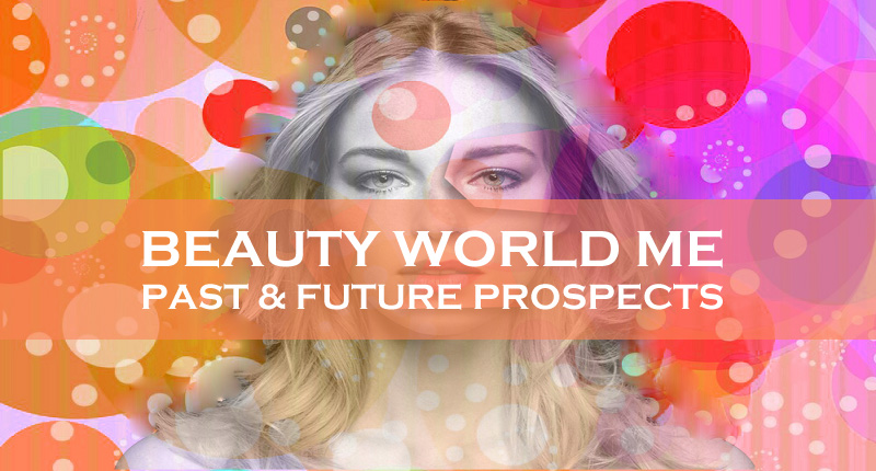 Beauty World ME – Past & Future Prospects