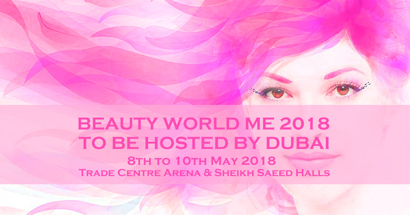 BeautyWorld Me 2018 To Be Hosted By Dubai In May