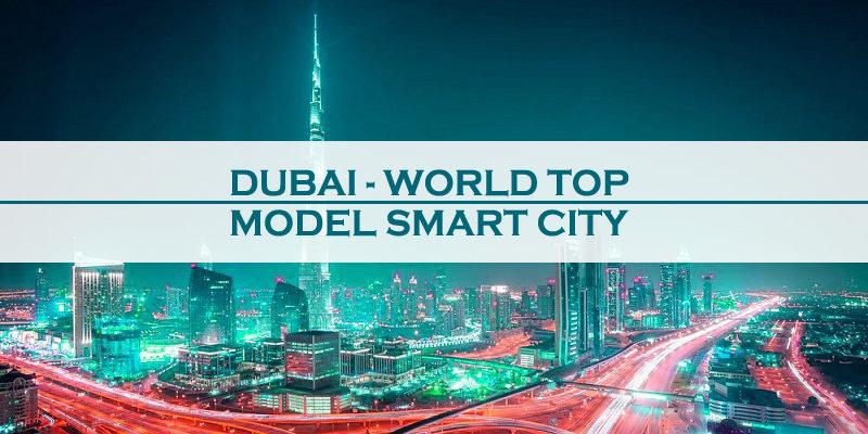 Dubai World Top Model Smart City