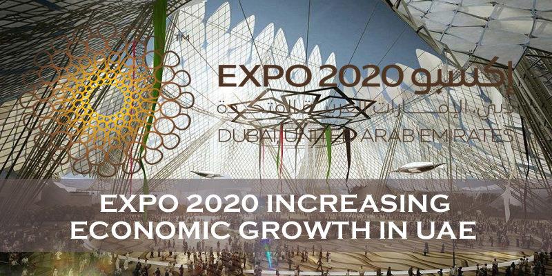 Expo 2020 Increasing Economic Growth In UAE