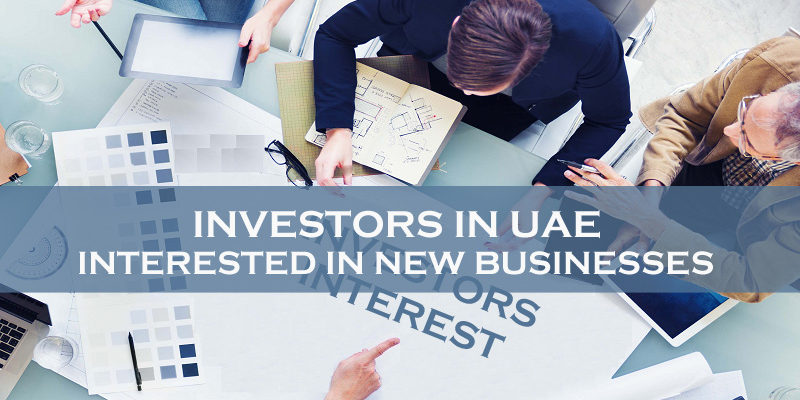 Investors In UAE Interested In New Businesses