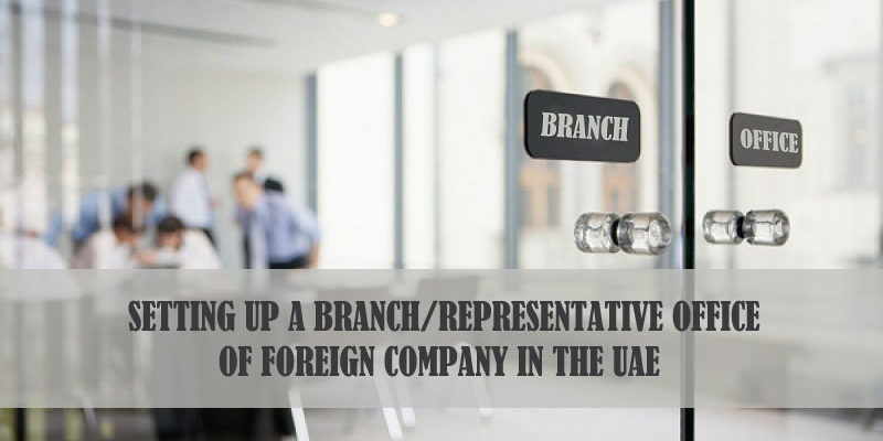 Setting Up A Branch Office Of Foreign Company In The UAE