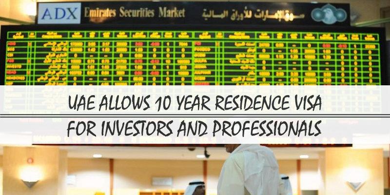 UAE Allows 10 Year Residence Visa