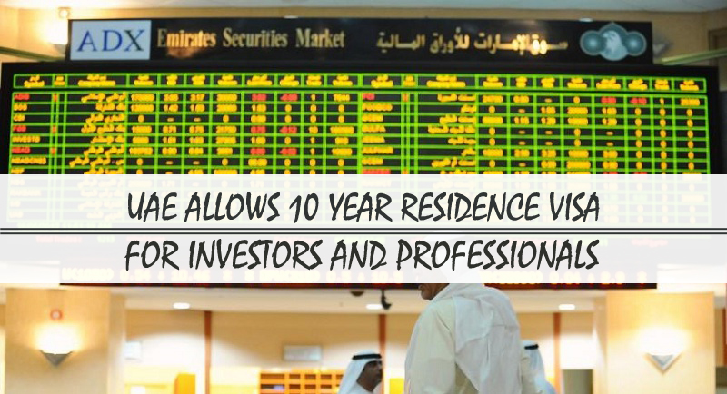 UAE Allows 10 Year Residence Visa