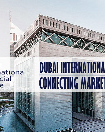 DIFC – Connecting Markets Of East And West