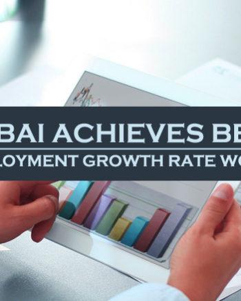 Dubai Achieves Best Employment Growth Rate