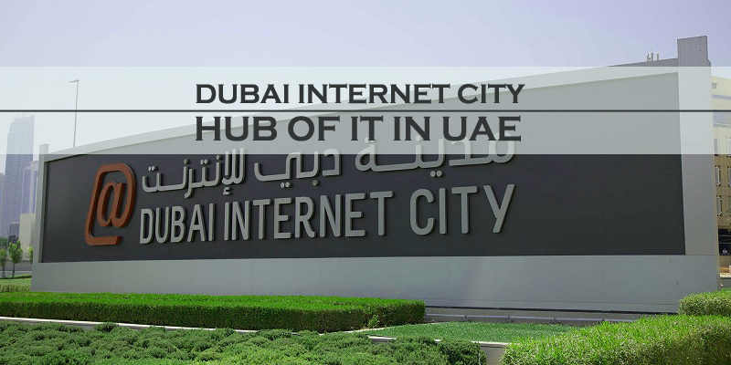 Dubai Internet City – Hub of IT in UAE