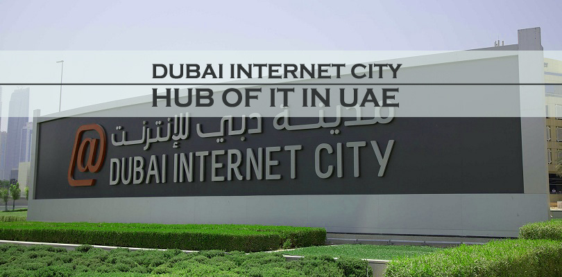 Dubai Internet City – Hub of IT in UAE