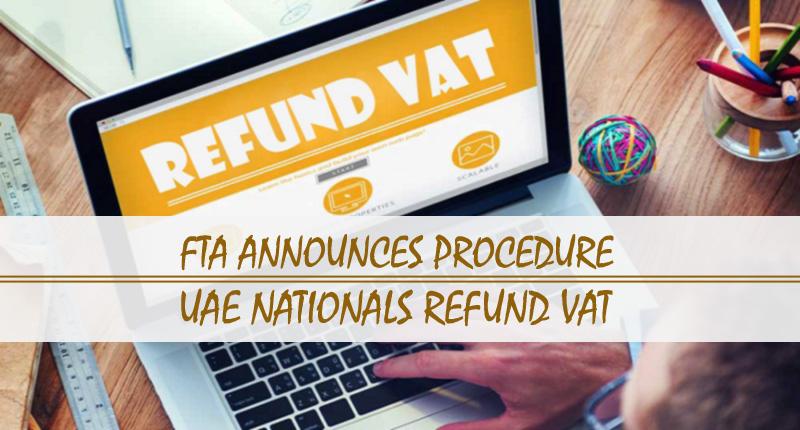 FTA Procedure For UAE Nationals Refund VAT