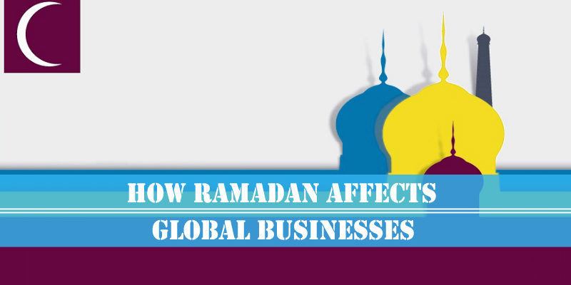 How Ramadan Affects Global Businesses