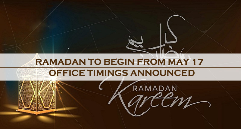 Ramadan To Begin From May 17