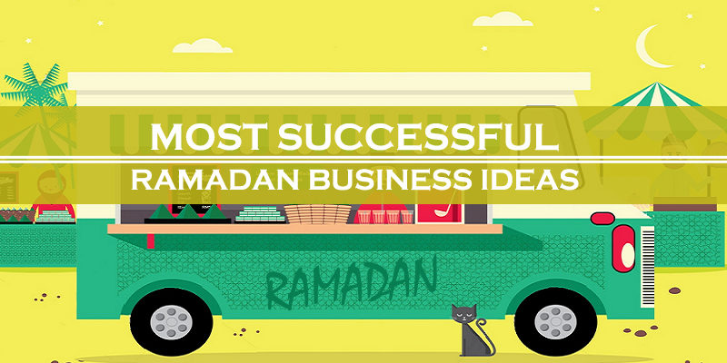 Most Successful Ramadan Business Ideas