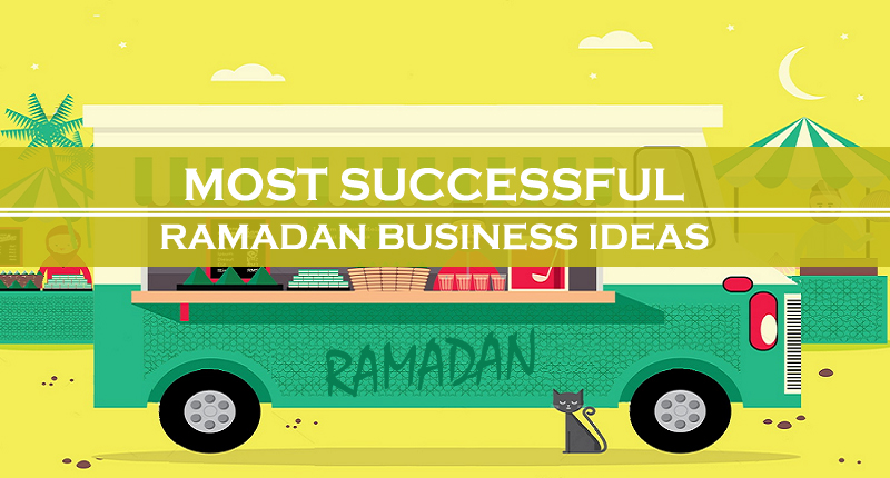 Most Successful Ramadan Business Ideas