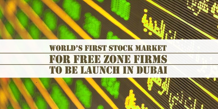 World's First Stock Market For Free Zone Firms