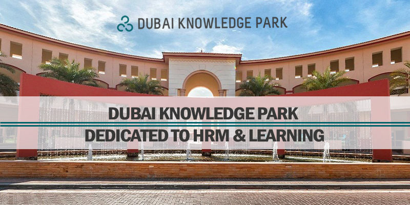 Dubai Knowledge Park – Dedicated To HRM & Learning