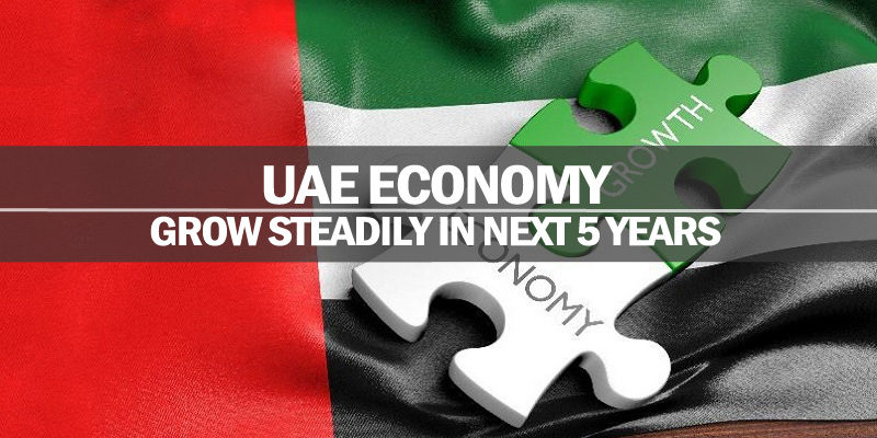 UAE Economy To Grow Steadily In Next 5 Years
