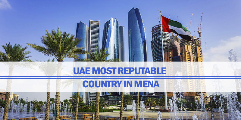 UAE Most Reputable Country In MENA