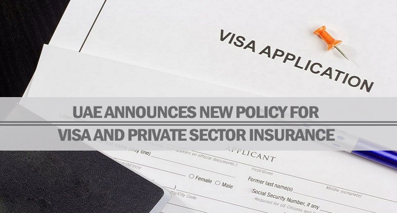 UAE New Policy For Visa And Private Sector Insurance