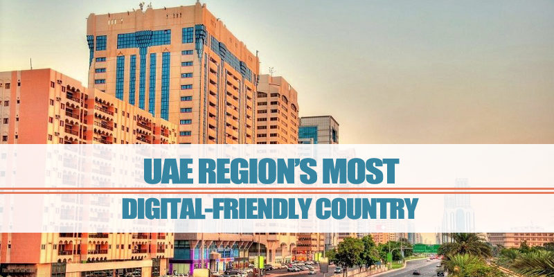 UAE – Region's Digital-friendly Country