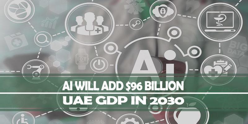 AI Will Add $96 Billion In UAE's GDP In 2030