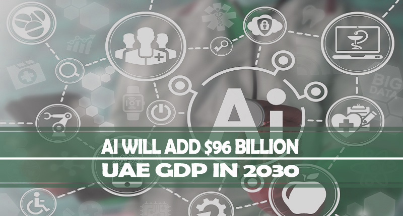 AI Will Add $96 Billion In UAE's GDP In 2030