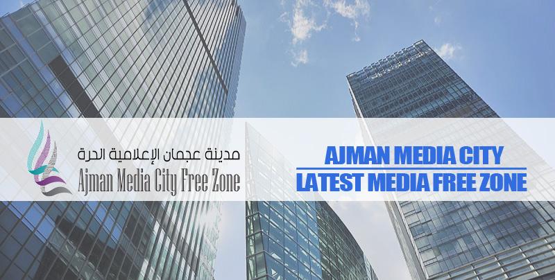 Ajman Media City – Latest Media Free Zone In UAE