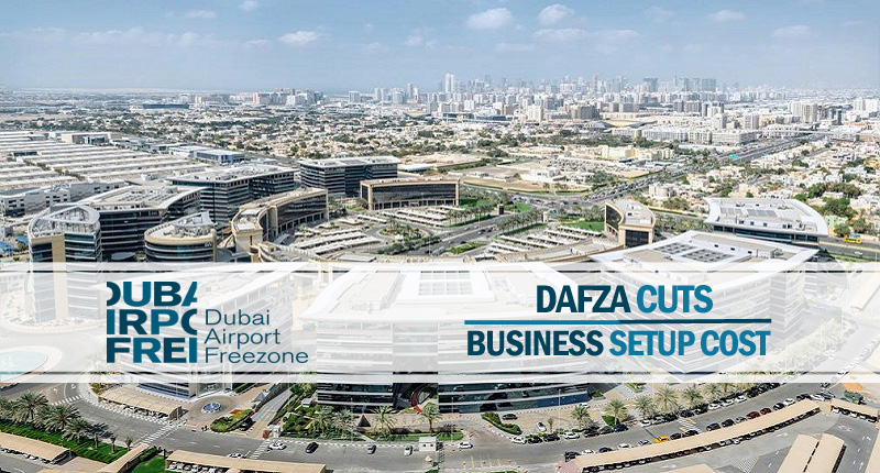 DAFZA Cuts Business Setup Cost